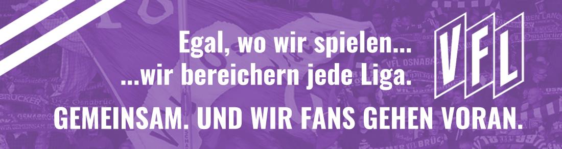 VfL Osnabr�ck - Egal, wo wir spielen, wir bereichern jede Liga. GEMEINSAM. UND WIR FANS GEHEN VORAN.